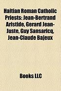 Haitian Roman Catholic Priests: Jean-Bertrand Aristide