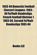 1983-84 Domestic Football (Soccer) Leagues: 1983-84 Fu Ball-Bundesliga