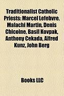 Traditionalist Catholic Priests: Malachi Martin