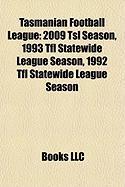Tasmanian Football League: 2009 Tsl Season