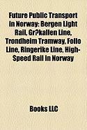 Future Public Transport in Norway: Bergen Light Rail