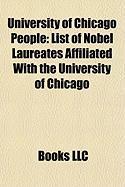University of Chicago People: List of Nobel Laureates Affiliated with the University of Chicago