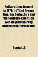 Railway Lines Opened in 1878: Irt Third Avenue Line