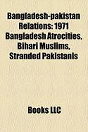 Bangladesh-Pakistan Relations: 1971 Bangladesh Atrocities