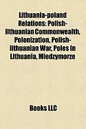 Lithuania-Poland Relations: Polish-Lithuanian Commonwealth