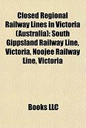 Closed Regional Railway Lines in Victoria (Australia): South Gippsland Railway Line, Victoria
