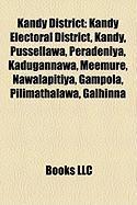Kandy District: Kandy Electoral District, Kandy, Pussellawa, Peradeniya, Kadugannawa, Meemure, Nawalapitiya, Gampola, Pilimathalawa, G