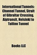 International Tunnels: Channel Tunnel