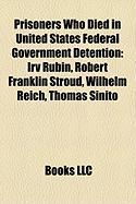Prisoners Who Died in United States Federal Government Detention: Wilhelm Reich