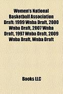 Women's National Basketball Association Draft: 1999 WNBA Draft, 2000 WNBA Draft, 2007 WNBA Draft, 1997 WNBA Draft, 2009 WNBA Draft