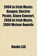 2004 in Irish Music: Oxegen