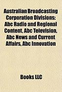 Australian Broadcasting Corporation Divisions: ABC Radio and Regional Content