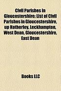 Civil Parishes in Gloucestershire: List of Civil Parishes in Gloucestershire