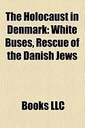 The Holocaust in Denmark: White Buses