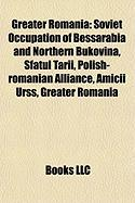 Greater Romania: Soviet Occupation of Bessarabia and Northern Bukovina