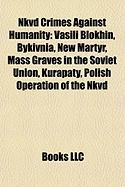 Nkvd Crimes Against Humanity: Vasili Blokhin