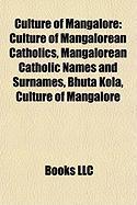 Culture of Mangalore: Culture of Mangalorean Catholics, Mangalorean Catholic Names and Surnames, Bhuta Kola, Culture of Mangalore