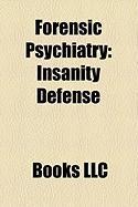 Forensic Psychiatry: Insanity Defense