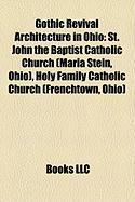Gothic Revival Architecture in Ohio: St. John the Baptist Catholic Church (Maria Stein, Ohio)
