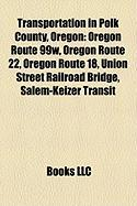 Transportation in Polk County, Oregon: Oregon Route 99w, Oregon Route 22, Oregon Route 18, Union Street Railroad Bridge, Salem-Keizer Transit