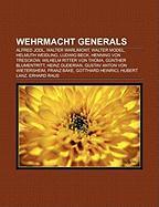 Wehrmacht generals: Alfred Jodl, Walter Warlimont, Walter Model, Helmuth Weidling, Ludwig Beck, Henning von Tresckow, Wilhelm Ritter von Thoma, ... Wietersheim, Hubert Lanz, Gotthard Heinrici