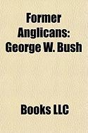 Former Anglicans: George W. Bush