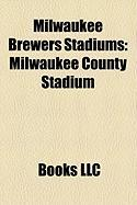 Milwaukee Brewers Stadiums: Milwaukee County Stadium
