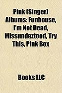 Pink (Singer) Albums: Funhouse