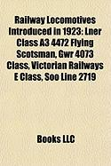 Railway Locomotives Introduced in 1923: Lner Class A3 4472 Flying Scotsman