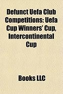 Defunct Uefa Club Competitions: Intercontinental Cup
