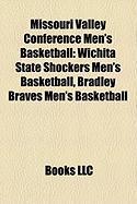 Missouri Valley Conference Men's Basketball: Wichita State Shockers Men's Basketball