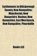 Settlements in Hillsborough County, New Hampshire: Manchester, New Hampshire