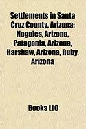 Settlements in Santa Cruz County, Arizona: Harshaw, Arizona