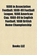 1888 in Association Football: 1888-89 Football League
