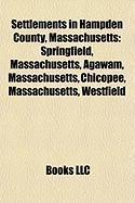 Settlements in Hampden County, Massachusetts: Springfield, Massachusetts