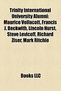 Trinity International University Alumni: Maurice Vellacott, Francis J. Beckwith, Lincoln Hurst, Steve Levicoff, Richard Ziser, Mark Ritchie