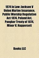 1874 in Law: Jackson V Union Marine Insurance