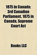1875 in Canada: 3rd Canadian Parliament