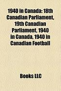 1940 in Canada: 18th Canadian Parliament