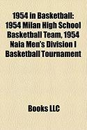 1954 in Basketball: 1954 Milan High School Basketball Team