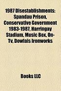 1987 Disestablishments: Spandau Prison