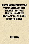 African Methodist Episcopal Church: Azusa Street Revival