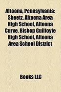 Altoona, Pennsylvania: Sheetz, Altoona Area High School, Altoona Curve, Bishop Guilfoyle High School, Altoona Area School District