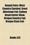 Annual Fairs: West Country Carnival, Great Allentown Fair, Sydney Royal Easter Show, Oregon Country Fair, Oregon State Fair