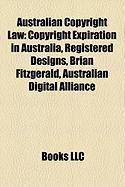 Australian Copyright Law: Copyright Expiration in Australia, Registered Designs, Brian Fitzgerald, Australian Digital Alliance