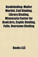 Bookbinding: Muller Martini, Coil Binding, Library Binding, Minnesota Center for Book Arts, Coptic Binding, Folio, Oversewn Binding