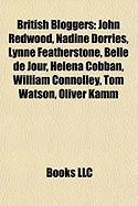 British Bloggers: John Redwood, Nadine Dorries, Lynne Featherstone, Belle de Jour, Helena Cobban, William Connolley, Tom Watson, Oliver
