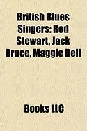 British Blues Singers: Rod Stewart, Jack Bruce, Maggie Bell, Duster Bennett