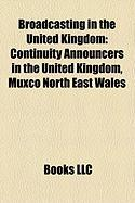 Broadcasting in the United Kingdom: Continuity Announcers in the United Kingdom, Muxco North East Wales