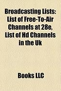 Broadcasting Lists: List of Free-To-Air Channels at 28e, List of HD Channels in the UK, List of Channels on Freesat